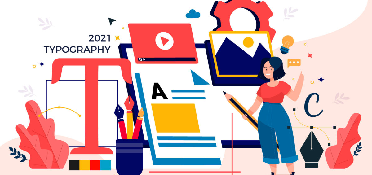 Beware! These 2021 Typography Trends Will Make Your Site Stand Out!